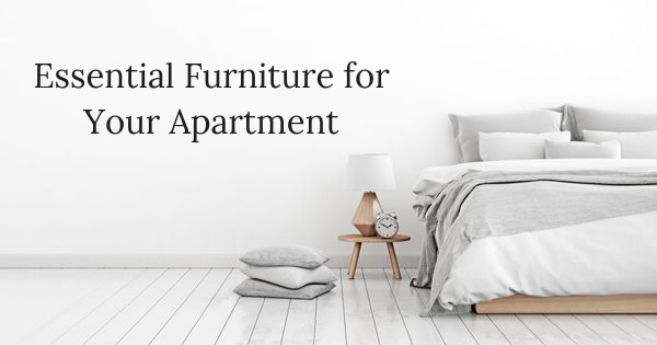 Essential Furniture for Your Apartment