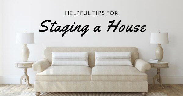 Helpful Tips for Staging a House